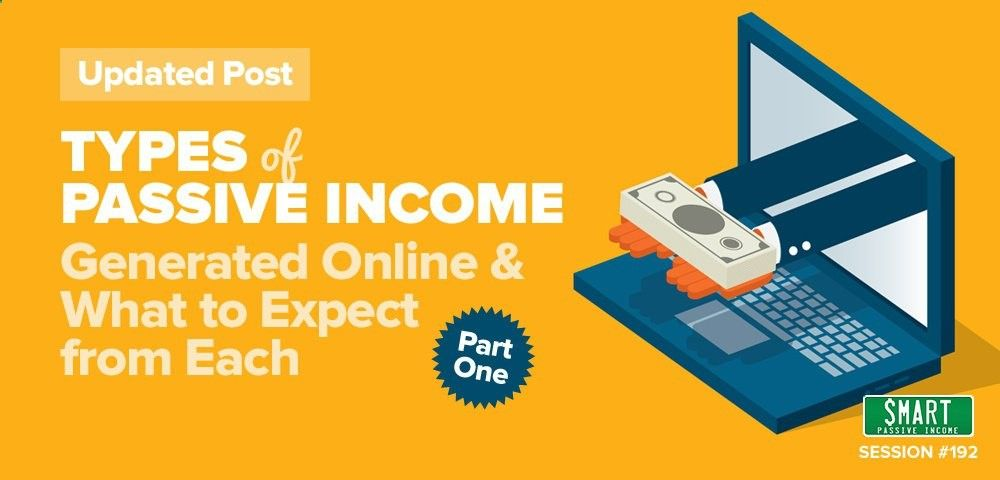SPI 192: (Updated) Types of Passive Income Generated Online and What to Expect From Each Part 1