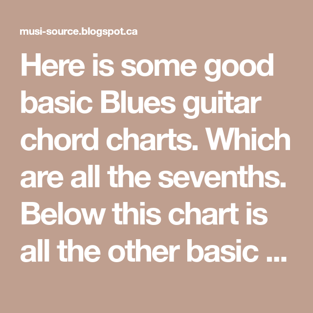 Here is some good basic Blues guitar chord charts. Which are all the ...