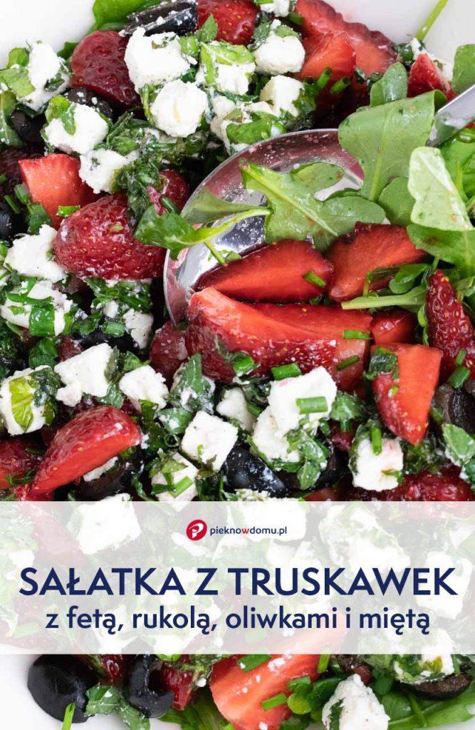 Letnia Salatka Z Truskawek Z Serem Feta Oliwkami Rukola I Mieta Przepis Salatka Zdrowe Jedzenie I Jedzenie