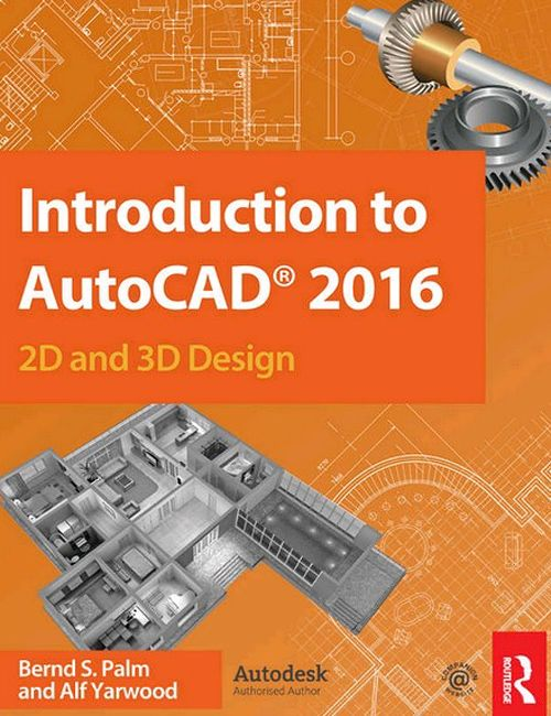 Introduction To Autocad 2016 2d And 3d Design With Images
