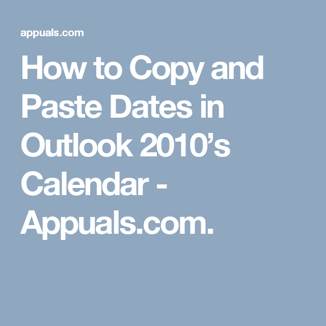 How to Copy and Paste Dates in Outlook 2010's Calendar