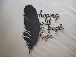 hoping for a hope too fragile to hope for
