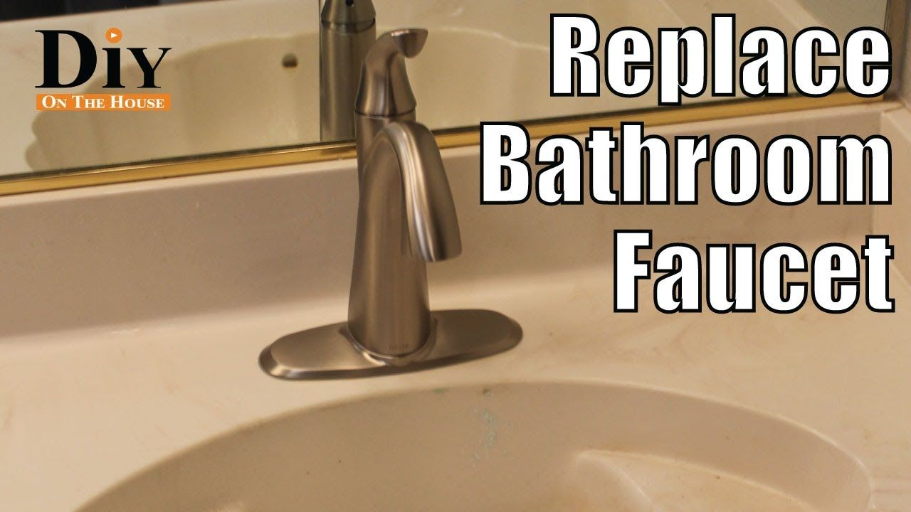 How To Replace Bathroom Faucet In 2020 Replace Bathroom Faucet Bathroom Faucets Diy Bathroom