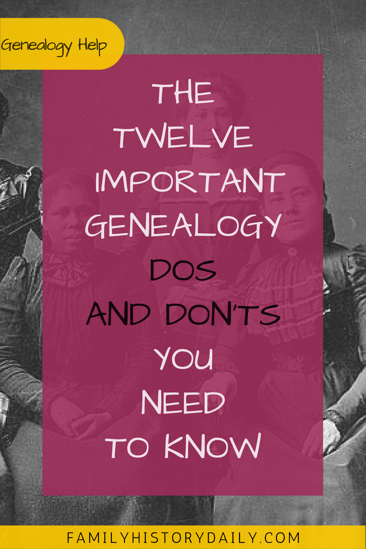 The 12 Important Genealogy Dos and Don'ts You Need to Know