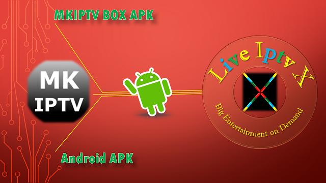 MK IPTV BOX APK PREMIUM FOR ANDROID MK IPTV BOX APK - Online