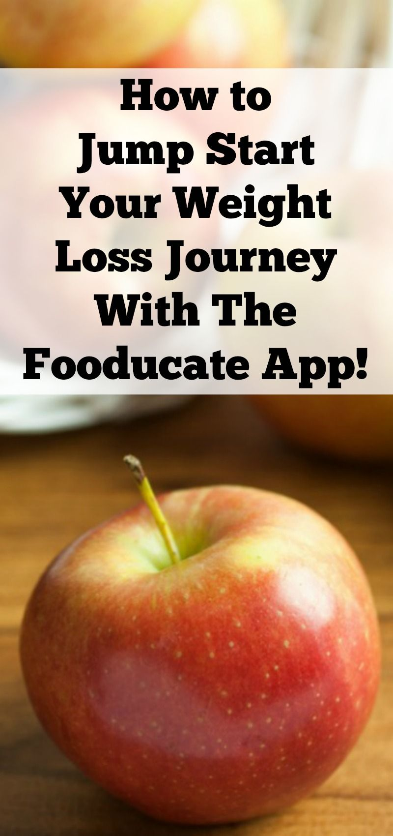 How to Jump Start Your Weight Loss Journey With the Fooducate App. easy weight loss advice