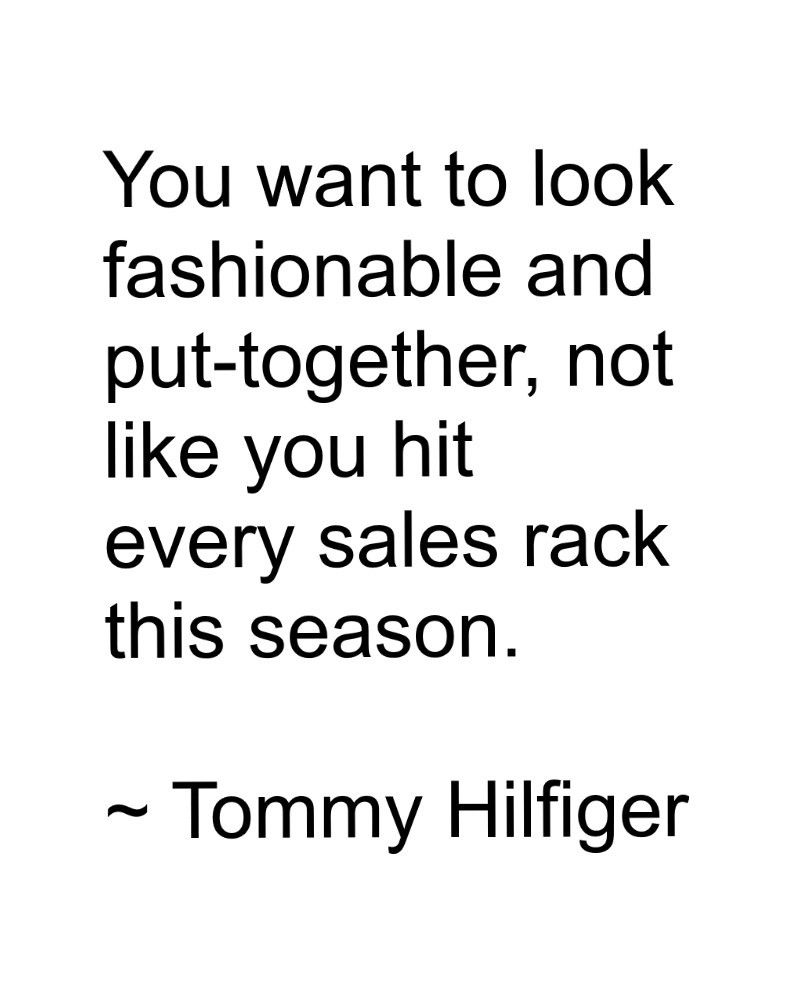 01e104ee Tommy Hilfiger | Fashion quotes | Fashion quotes, Shopping quotes ...