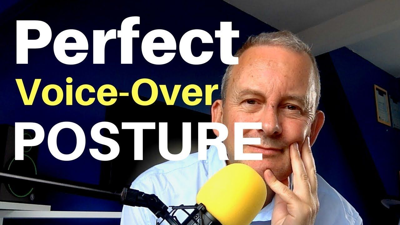 Perfect Posture for Voice Overs The voice, Perfect