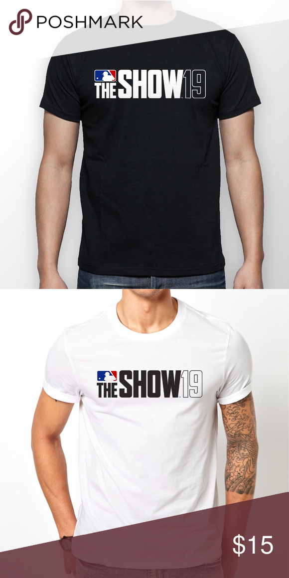 Mlb The Show 19 T Shirt All Sizes Mlb The Show 19 Mlb The Show 19 Is An Upcoming Baseball Video Game By Sie San Diego Studio And Mlb The Show Shirts T Shirt