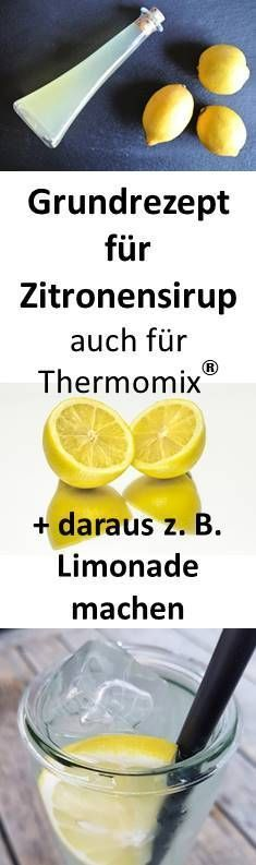Grundrezepte für Zitronensirup für 1 oder viele Zitronen (auch für Thermomix)