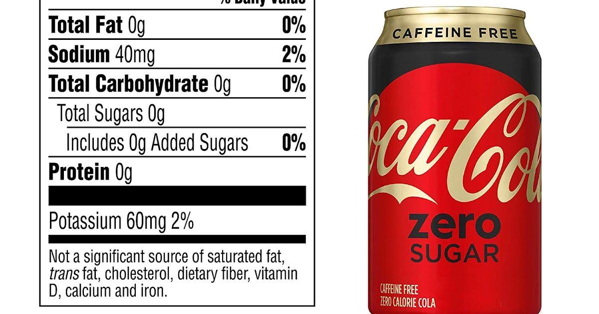 Caffeine Free Coke Zero Nutrition Facts Caffeine Free Nutrition Facts Nutrition