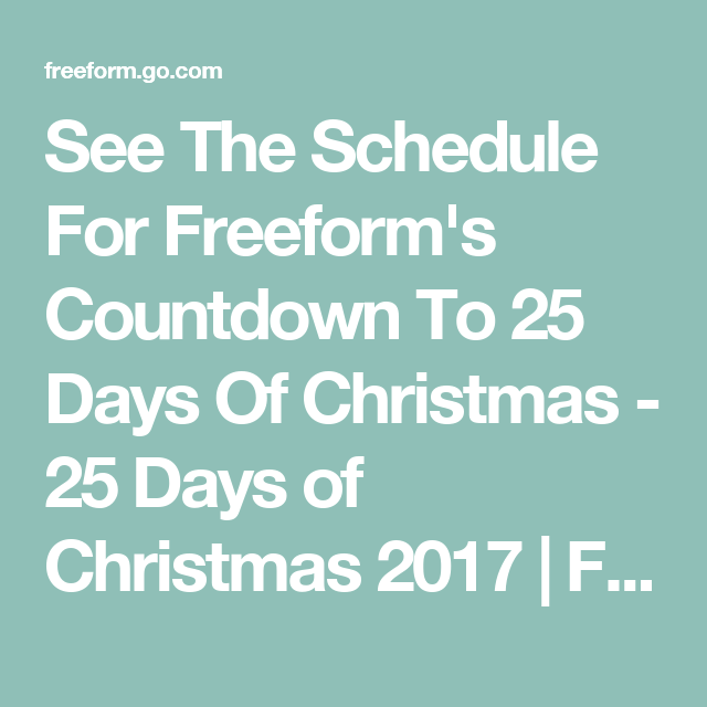 see the schedule for freeforms countdown to 25 days of christmas 25 days of christmas