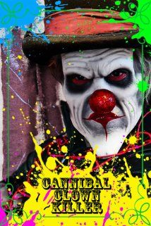 Cannibal clown killer 2015 poster evil clown movies for Killer clown movie