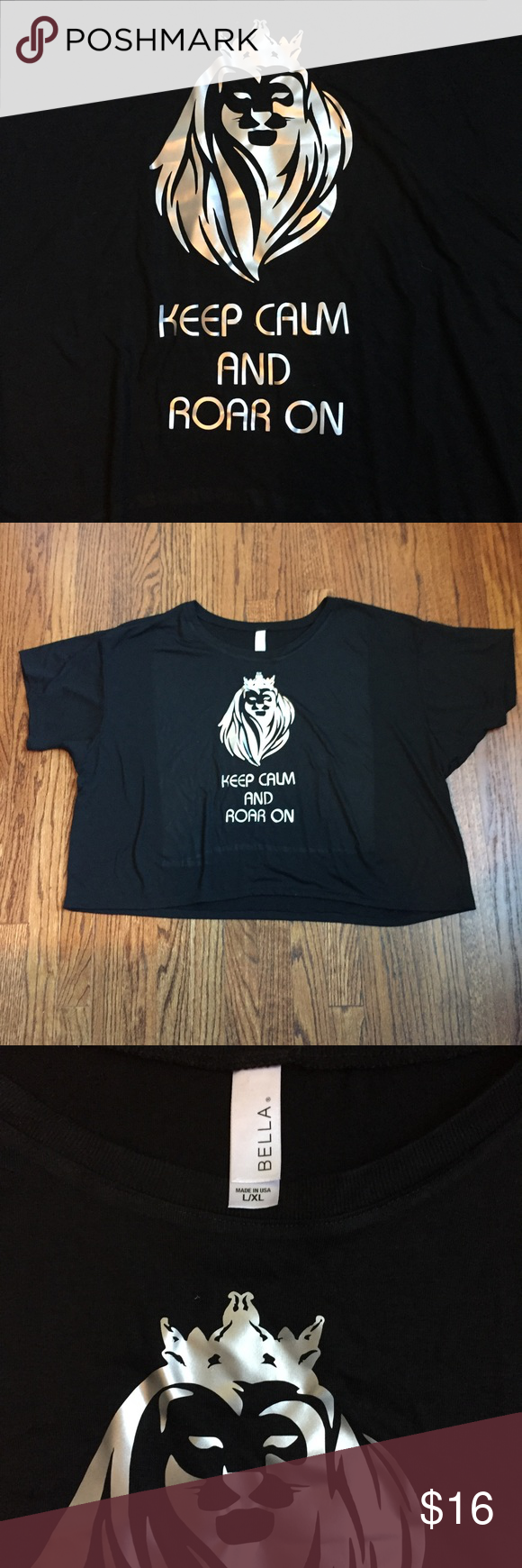 """Lion top Lion top that says """"keep calm and roar on"""". Size Large/extra Large (I feel like its more of an xl). Bella brand Bella Tops"""