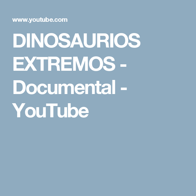 DINOSAURIOS EXTREMOS - Documental - YouTube