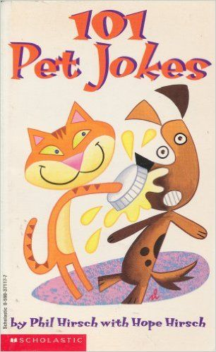 101 Pet Jokes: Phil Hirsch, Hope Hirsch, Tom Eaton: 9780590371179