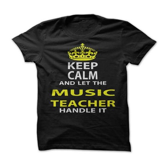 I Love Keep Calm & Let The Music Teacher Handle It T-Shirts