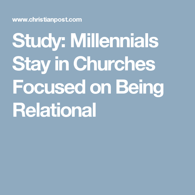Study: Millennials Stay in Churches Focused on Being Relational