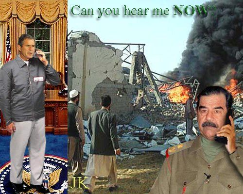 George W Bush To Saddam Hussein Over The Verizon Network Can You Hear Me Now Laughter George Funny