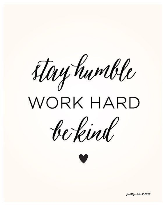 Be Kind Quotes Beauteous Stay Humble Work Hard Be Kind  Powerful Positivity  Positive