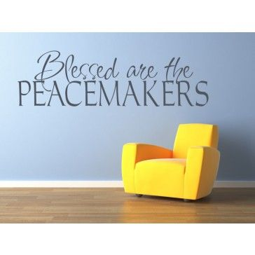 Blessed Are The Peacemakers Quote Wall Stickers Wall Art Decal Extraordinary Peacemaker Quotes