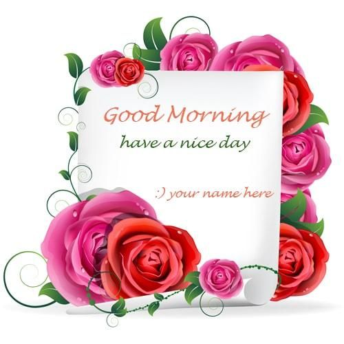 Write Name On Good Morning Wishes Rose Flowers Images Online Free