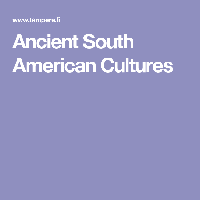 Ancient South American Cultures