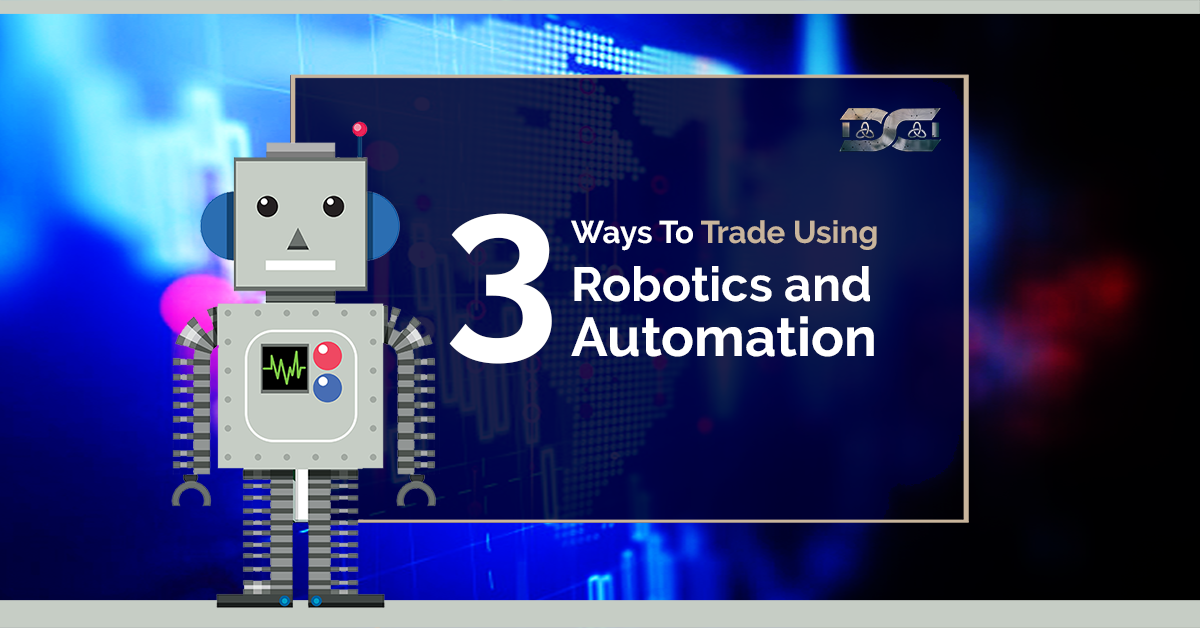 3 Ways To Trade Using Robotics And Automation With Images