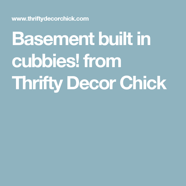 Basement built in cubbies! from Thrifty Decor Chick