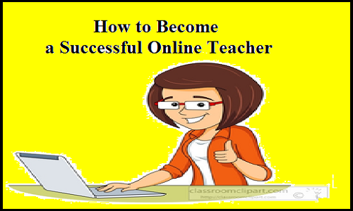 Three Main Tips To Become A Successful Teacher Online Successful Teachers Online Teachers Teacher