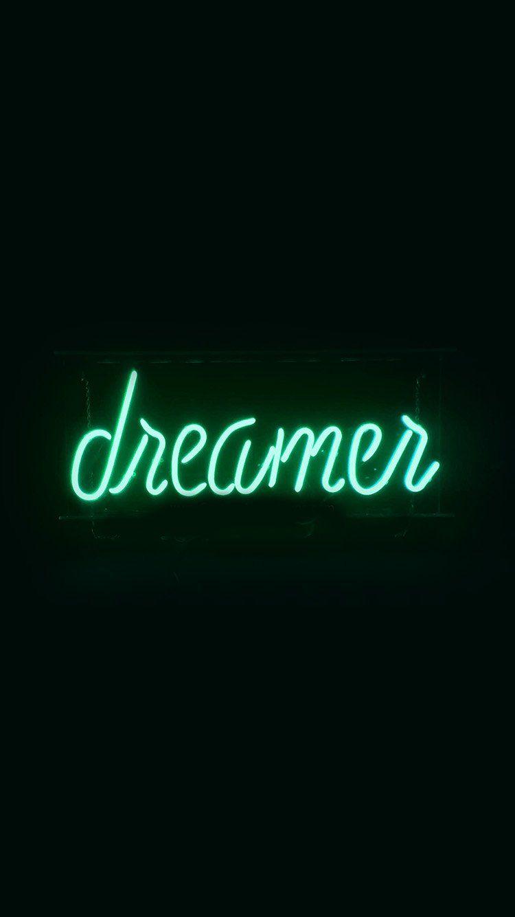 Get Wallpaper Http Bit Ly 2na4ub8 Ay58 Dreamers Neon Sign Dark Illustration Art Green Via Http Dark Green Wallpaper Iphone Wallpaper Green Green Aesthetic
