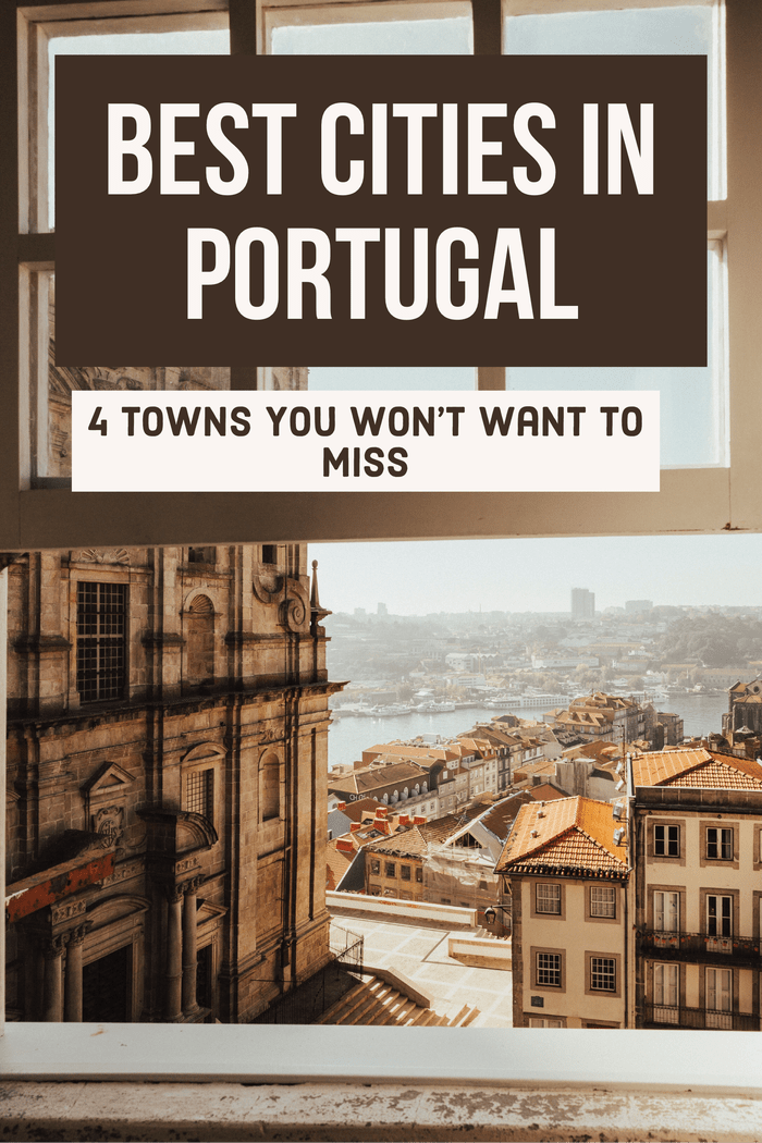 5 Of The Best Cities In Portugal You Need To Visit - Follow Me Away