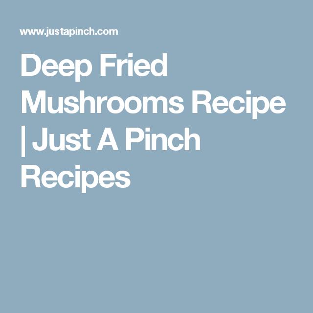 Deep Fried Mushrooms Recipe | Just A Pinch Recipes