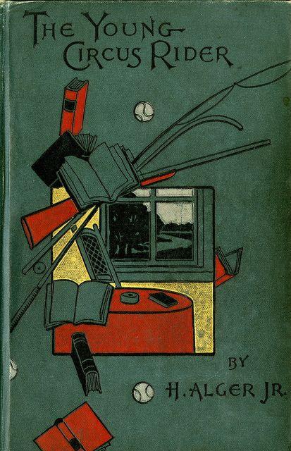 Title: The Young Circus Rider Author: H. Alger Jr. Publication: Henry Coats & Co. Publication Date: 1889