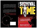 Free Kindle Book -   Survival Time: A Handbook for Surviving a Violent Incident Check more at http://www.free-kindle-books-4u.com/health-fitness-dietingfree-survival-time-a-handbook-for-surviving-a-violent-incident/