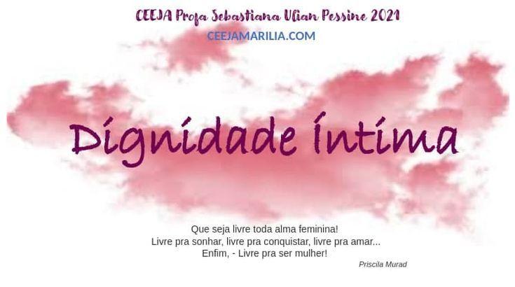 Dignidade Íntima: a saúde da mulher é tema de destaque em atividades do CEEJA de Marília!