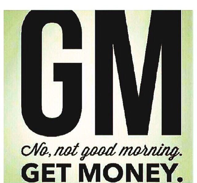 Get Money Quotes Gm  Get Money  Quotes  Pinterest