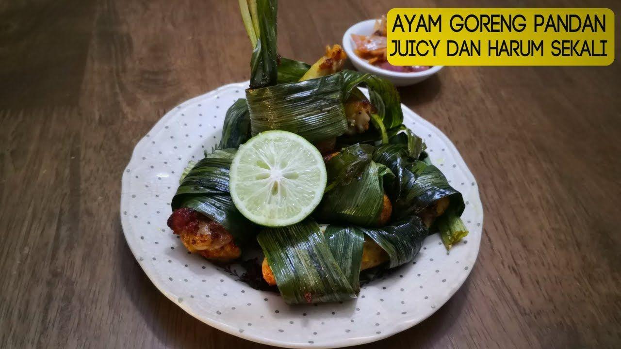 Ayam Goreng Pandan Berempah Dan Simple Tak Payah Cucuk Ikat Saja Asalkan Daun Cukup Panjang Youtube Love Food Recipes Food