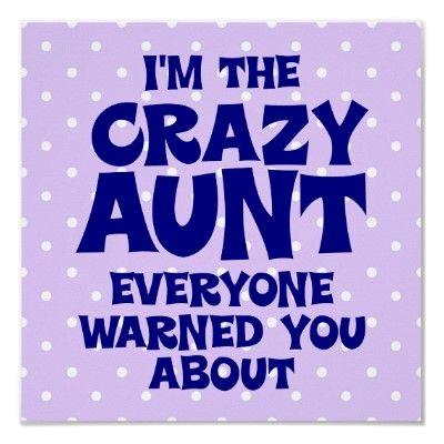 Funny Crazy Aunt Poster Zazzle Com Crazy Aunt Aunt Quotes Funny Aunt Quotes