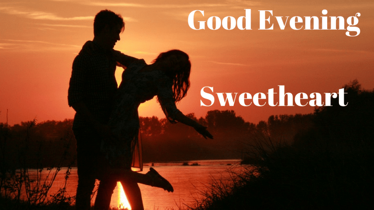 Good Evening Images With Love Good Evening Good Evening Wishes Good Night Image I am willing to put my arms around your neck to feel the impact of your love for me. good evening images with love good