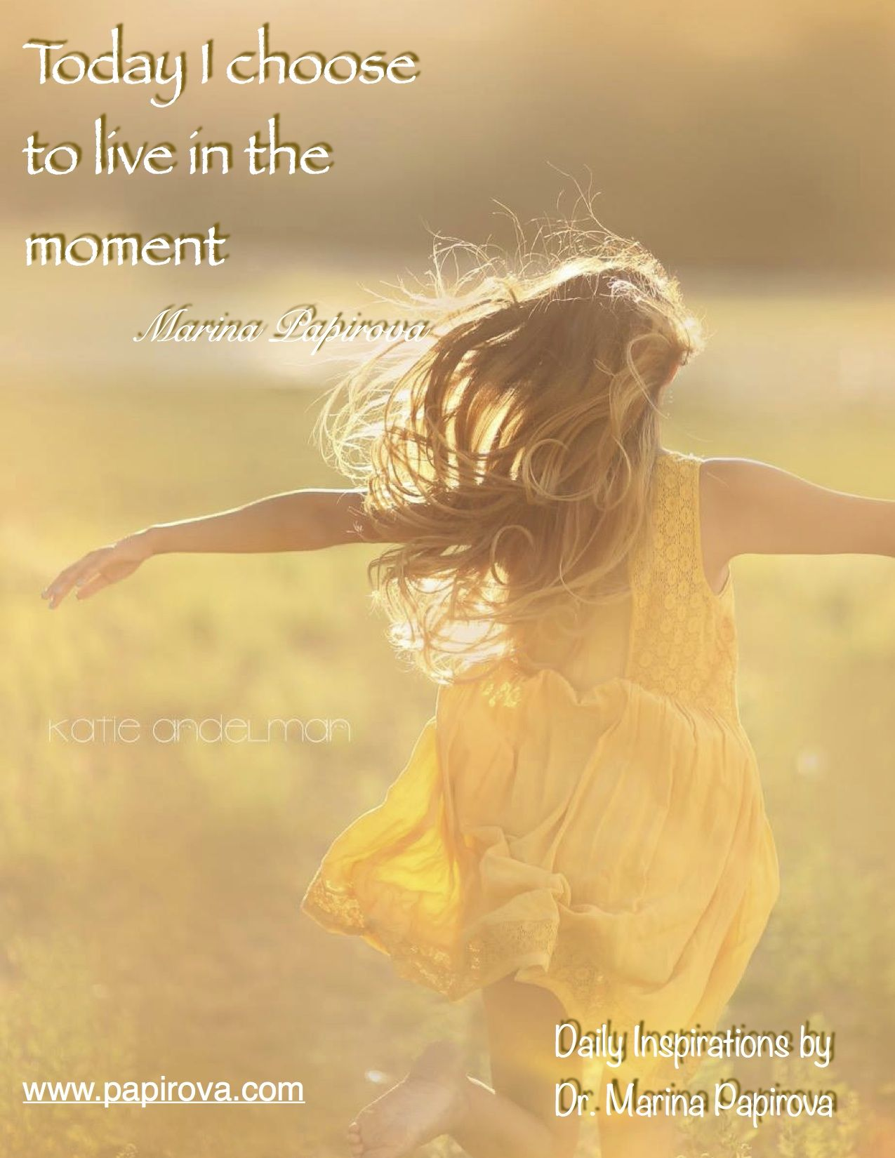 #beauty, #child, #girl, #quotes, #inspirations, #moment, #adventure, #life, #joy, #fun, #smile, #enjoy, #happiness, #consciousness, #vision, #psychotherapy, #Marina Papirova, #Dr. Papirova