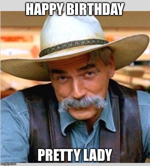 Sam Elliot Happy Birthday Birthday Cards Pinterest Funny