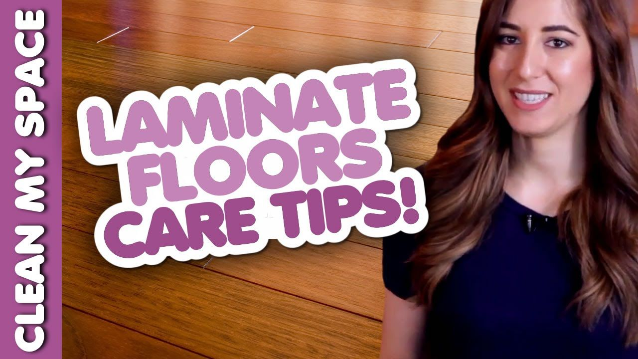 Laminate Floor Cleaning & Care Tips! (Clean My Space