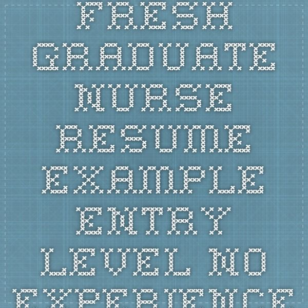 Fresh Graduate Nurse Resume Example - Entry Level - No Experience - no experience resume example