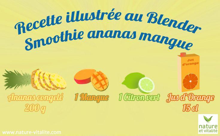 Une recette toute simple pour un  smoothie vitaminé : 200g d'ananas congelé, 1 mangue, 1 jus de citron vert, 15 cl de jus d'orange. Passez le tout au mixeur et consommez bien frais. N'hésitez pas à ajouter du zeste de citron vert pour relever le goût.