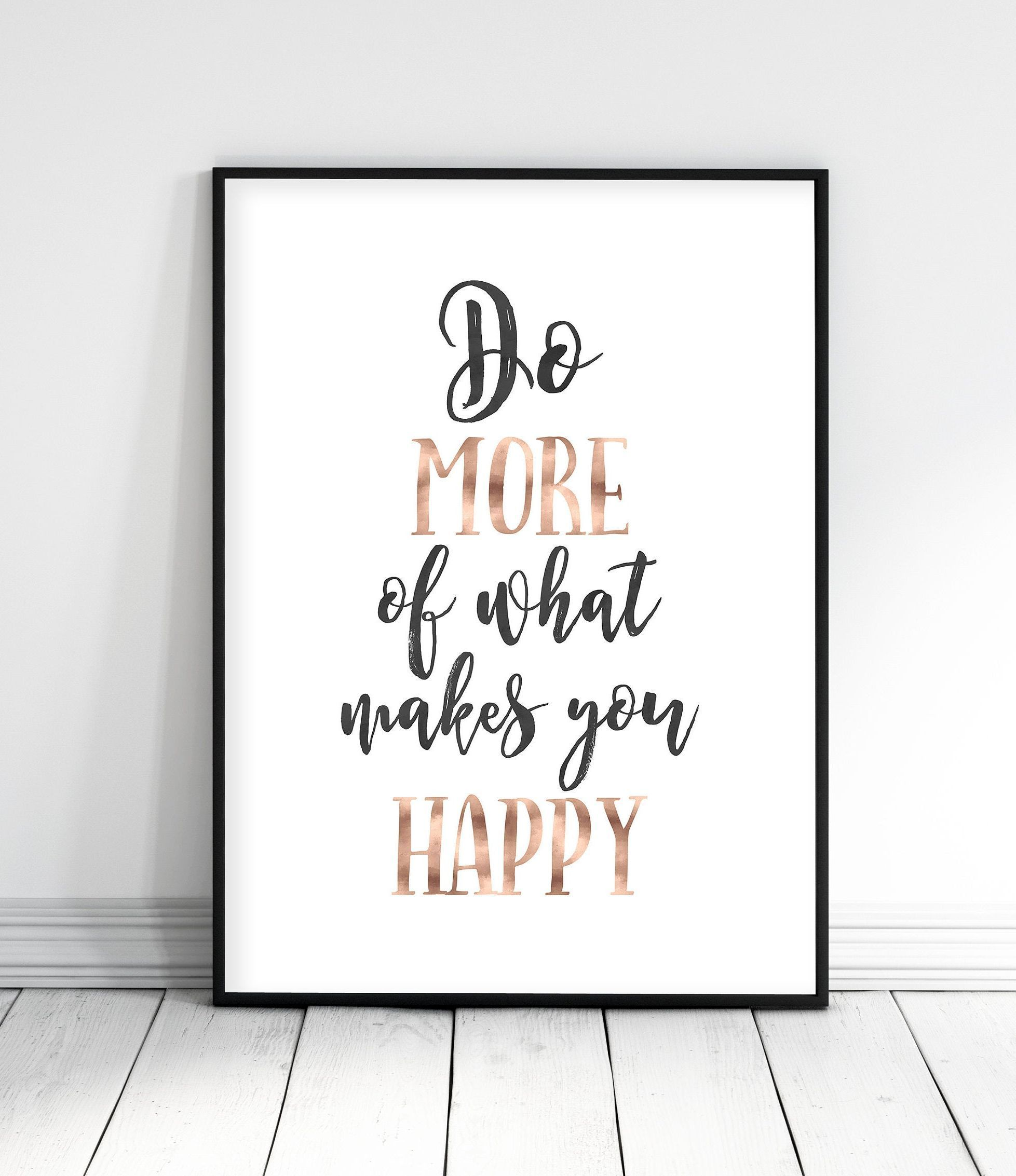 Do More Of What Makes You Happy, Rose Gold Wedding Decor, Inspirational Quotes, Motivational Poster, Gold Dorm Room Decor, Girls Room Decor  Do More Of What Makes You Happy, Rose Gold Wedding Decor by LilaPrints. Inspirational Quotes, Motiv #Decor #dorm #Girls #Gold #happy #inspirational #Motivational #Poster #Quotes #Room #Rosé #Wedding