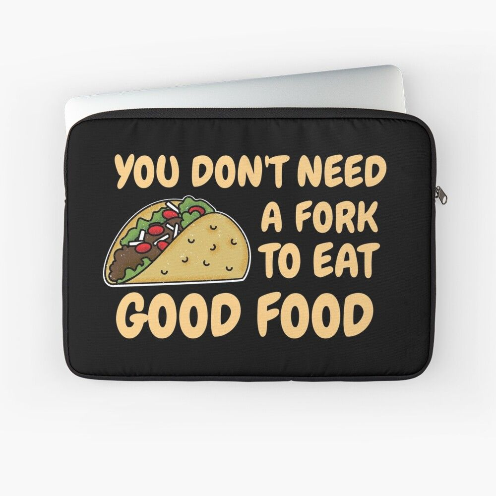 Fast Food Good Food Funny Quote Laptop Sleeve By Gevovs Food Quotes Funny Food Humor Funny Quotes