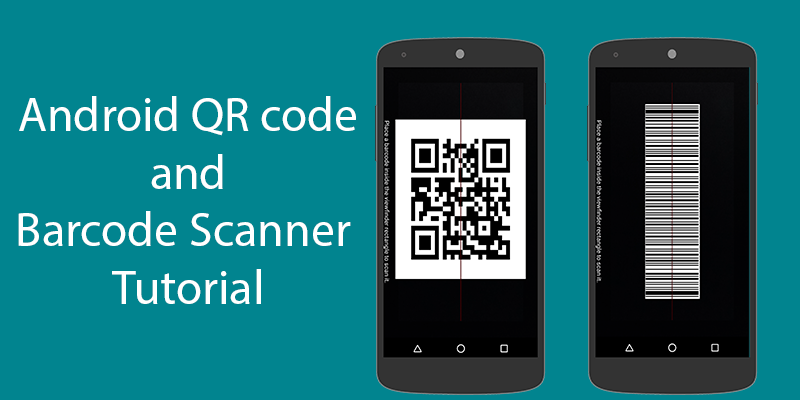 Android QR code and Barcode Scanner Tutorial Tutorial