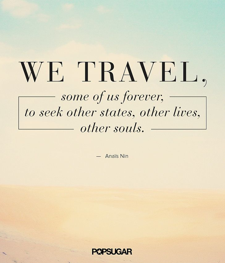 Explore The World Quotes 15 Travel Quotes That Will Inspire You To Explore The World .