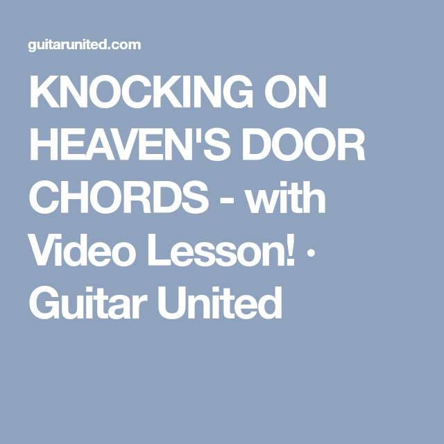 Knocking On Heavens Door Chords With Video Lesson Guitar